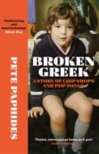 Broken Greek - RADIO 4 BOOK OF THE WEEK ebook by Pete Paphides