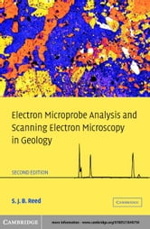 Electron Microprobe Analysis and Scanning Electron Microscopy in Geology ebook by Reed, S. J. B.