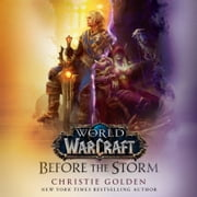 Before the Storm (World of Warcraft) - A Novel audiobook by Christie Golden