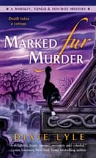 Marked Fur Murder - A Whiskey Tango Foxtrot Mystery ebook by