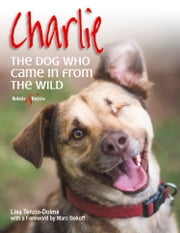 Charlie - The dog who came in from the wild ebook by Lisa Tenzin-Dolma
