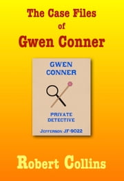 The Case Files of Gwen Conner ebook by Robert Collins