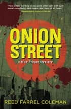 Onion Street ebook by Reed Farrel Coleman