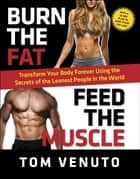 Burn the Fat, Feed the Muscle ebook by Tom Venuto