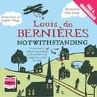 Notwithstanding - Stories from an English Village audiobook by Louis de Bernières