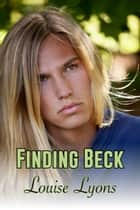 Finding Beck ebook by Louise Lyons