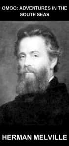 Omoo: Adventures in the South Seas [com Glossário em Português] ebook by Herman Melville,Eternity Ebooks