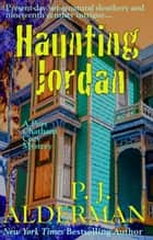Haunting Jordan - Port Chatham Cozy Mystery, #1 ebook by P. J. Alderman