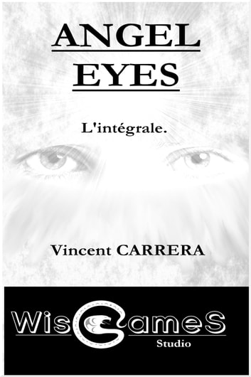 Angel Eyes ebook by Vincent CARRERA