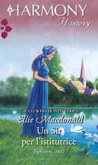 Un Sir per l'istitutrice ebook by Ellie Macdonald