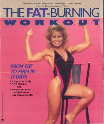 The Fat-Burning Workout - From Fat to Firm in 24 Days ebook by Joyce L. Vedral