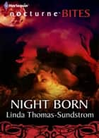 Night Born (Mills & Boon Nocturne Bites) (Vampire Moons, Book 4) ebook by Linda Thomas-Sundstrom