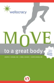 Wellocracy - Move to a Great Body ebook by Carol Colman,Justin Mager, MD,Joseph C Kvedar, MD