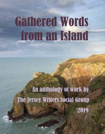 Gathered Words From an Island ebook by Jersey Writers Social Group