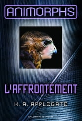 Animorphs (Tome 3) - L'affrontement ebook by K.A. Applegate