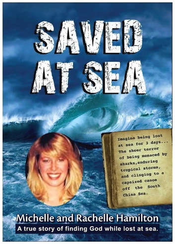 SAVED AT SEA - A true story of finding God while lost at sea ebook by Michelle Hamilton