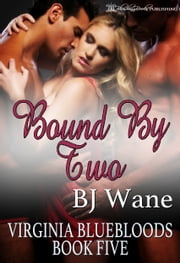 Bound By Two ebook by BJ Wane