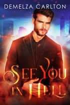 See You in Hell ekitaplar by Demelza Carlton