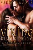 Viking King's Bride 1: The Maelstrom ebook by Naomi Lauder
