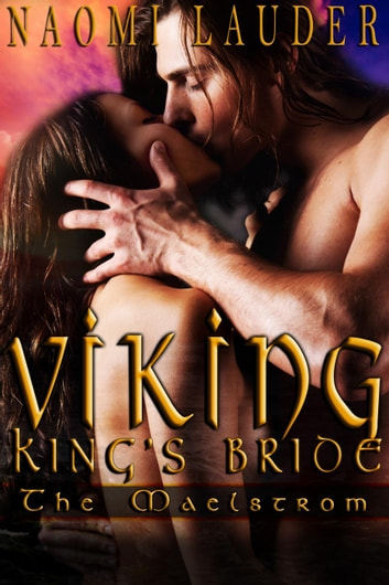 Viking King's Bride 1: The Maelstrom - Viking King's Bride, #1 ebook by Naomi Lauder