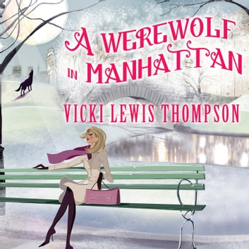 A Werewolf in Manhattan audiobook by Vicki Lewis Thompson