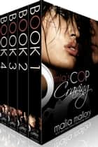Mia's Cop Craving - The Complete Series Bundle ebook by Malia Mallory