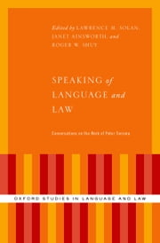 Speaking of Language and Law: Conversations on the Work of Peter Tiersma ebook by Lawrence Solan,Janet Ainsworth,Roger W. Shuy