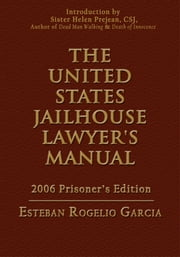 THE UNITED STATES JAILHOUSE LAWYER'S MANUAL ebook by Esteban Rogelio Garcia