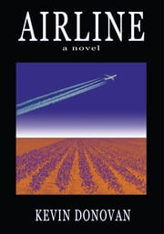 AIRLINE - a novel ebook by Kevin Donovan