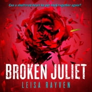 Broken Juliet audiobook by Leisa Rayven