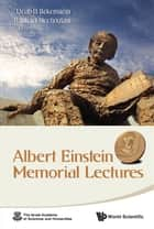 Albert Einstein Memorial Lectures ebook by Jacob Bekenstein,Raphael Mechoulam