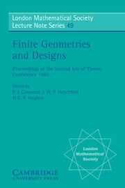 Finite Geometries and Designs: Proceedings of the Second Isle of Thorns Conference 1980 ebook by Cameron, P. J.