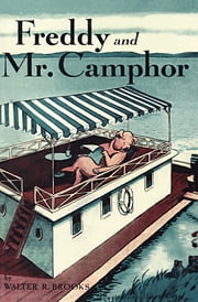 Freddy and Mr. Camphor ebook by Walter R. Brooks, Kurt Wiese
