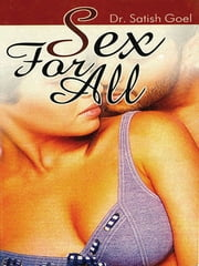Sex For All ebook by Dr. Satish Goel