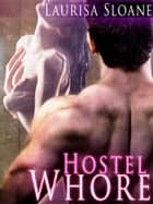 Hostel Whore ebook by Laurisa Sloane