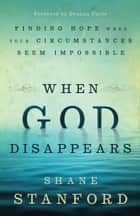 When God Disappears ebook by Shane Stanford,Deanna Favre