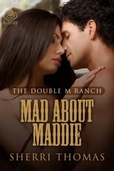 Mad About Maddie ebook by Sherri Thomas