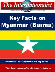 Key Facts on Myanmar (Burma) - Essential Information on Myanmar ebook by Patrick W. Nee