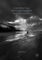 Existential Psychotherapy - A Genetic-Phenomenological Approach ebook by Daniel Sousa