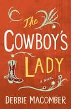 The Cowboy's Lady - A Novel ekitaplar by Debbie Macomber