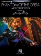 Phantom of the Opera: Lindsey Sterling Medley - Violin with Original Audio Backing Tracks ebook by Lindsey Stirling