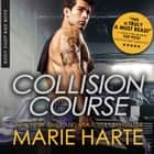 Collision Course audiobook by Marie Harte