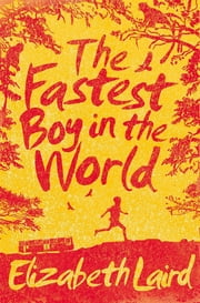 The Fastest Boy in the World ebook by Elizabeth Laird
