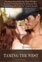 Taming the Wild West, One Fiery Bride at a Time, Three-Book Set ebook by Joannie Kay