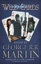 Wild Cards eBook by George R.R. Martin