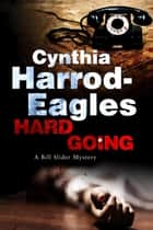 Hard Going ebook by Cynthia Harrod-Eagles