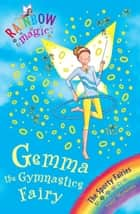 Gemma the Gymnastic Fairy - The Sporty Fairies Book 7 ebook by Daisy Meadows, Georgie Ripper