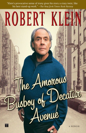 The Amorous Busboy of Decatur Avenue - A Child of the Fifties Looks Back ebook by Robert Klein