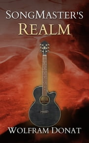 SongMaster's Realm ebook by Wolfram Donat