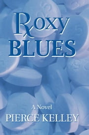 Roxy Blues - n/a ebook by Pierce Kelley